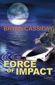 FORCE OF IMPACT by Bryan  Cassiday