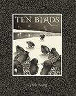 TEN BIRDS by Cybèle  Young