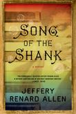 SONG OF THE SHANK by Jeffery Renard Allen