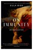 ON IMMUNITY by Eula Biss