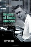 BEWARE OF LIMBO DANCERS by Roy Reed