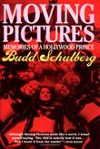 MOVING PICTURES by Budd Schulberg