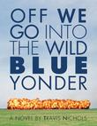 OFF WE GO INTO THE WILD BLUE YONDER