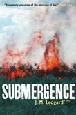 SUBMERGENCE by J.M. Ledgard