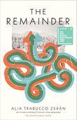 THE REMAINDER by Alia Trabucco Zerán