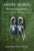 THE CROSS COUNTRY RUNNER by Andre Dubus
