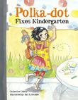 POLKA-DOT FIXES KINDERGARTEN by Catherine Urdahl