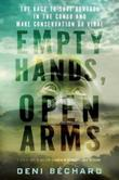 EMPTY HANDS, OPEN ARMS by Deni Béchard