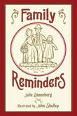 FAMILY REMINDERS by Julie Danneberg
