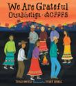 WE ARE GRATEFUL by Traci Sorell