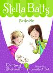 PARDON ME by Courtney Sheinmel