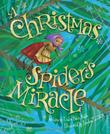 A CHRISTMAS SPIDER'S MIRACLE by Trinka Hakes Noble