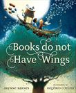 BOOKS DO NOT HAVE WINGS