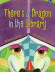 THERE'S A DRAGON IN THE LIBRARY