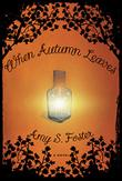 WHEN AUTUMN LEAVES by Amy Foster