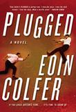 PLUGGED by Eoin Colfer