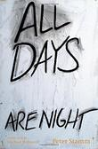 ALL DAYS ARE NIGHT