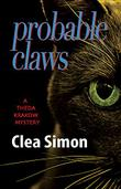 PROBABLE CLAWS by Clea Simon