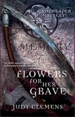 FLOWERS FOR HER GRAVE by Judy Clemens