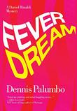 FEVER DREAM by Dennis Palumbo