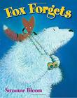FOX FORGETS by Suzanne Bloom