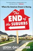 THE END OF THE SUBURBS by Leigh Gallagher