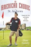 Cover art for AN AMERICAN CADDIE IN ST. ANDREWS