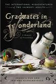 GRADUATES IN WONDERLAND by Jessica Pan