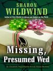 MISSING, PRESUMED WED