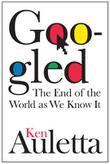 GOOGLED by Ken Auletta