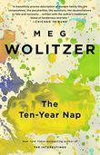 THE TEN YEAR NAP by Meg Wolitzer