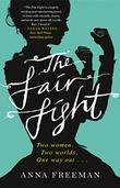THE FAIR FIGHT by Anna Freeman