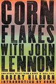 CORN FLAKES WITH JOHN LENNON by Robert Hilburn