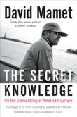 THE SECRET KNOWLEDGE by David Mamet