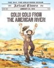 GOLD! GOLD FROM THE AMERICAN RIVER! by Don Brown