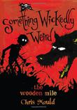 SOMETHING WICKEDLY WEIRD by Chris Mould