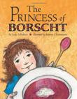 THE PRINCESS OF BORSCHT by Leda Schubert