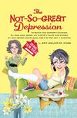 THE NOT-SO-GREAT DEPRESSION by Amy Goldman Koss
