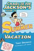 Cover art for CHARLIE JOE JACKSON'S GUIDE TO SUMMER VACATION
