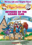 REVENGE OF THE LIZARD CLUB by Thea  Stilton