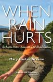 WHEN RAIN HURTS by Mary Evelyn Greene