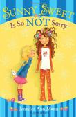 SUNNY SWEET IS SO NOT SORRY by Jennifer Ann  Mann