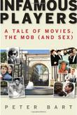 INFAMOUS PLAYERS by Peter Bart