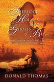 SHERLOCK HOLMES AND THE GHOSTS OF BLY by Donald Thomas