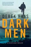 DARK MEN by Derek Haas