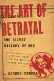 THE ART OF BETRAYAL by Gordon Corera
