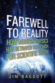 FAREWELL TO REALITY by Jim Baggott