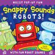 SNAPPY SOUNDS: ROBOTS! by Libby Hamilton