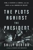 Cover art for THE PLOTS AGAINST THE PRESIDENT