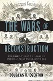 THE WARS OF RECONSTRUCTION by Douglas R. Egerton